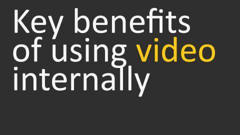 Internal Communication VIDEO 2 Key benefits of using video internally